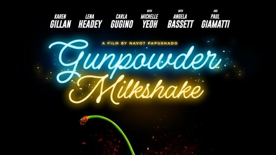 GUNPOWDER MILKSHAKE (2019)