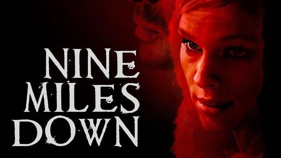 NINE MILES DOWN (2008)