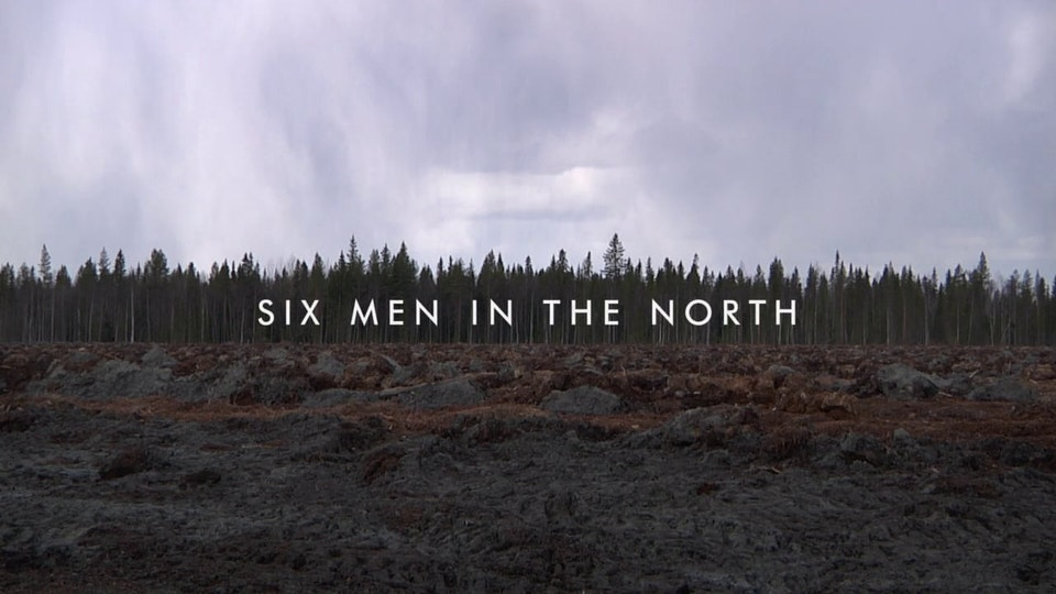 SIX MEN IN THE NORTH
