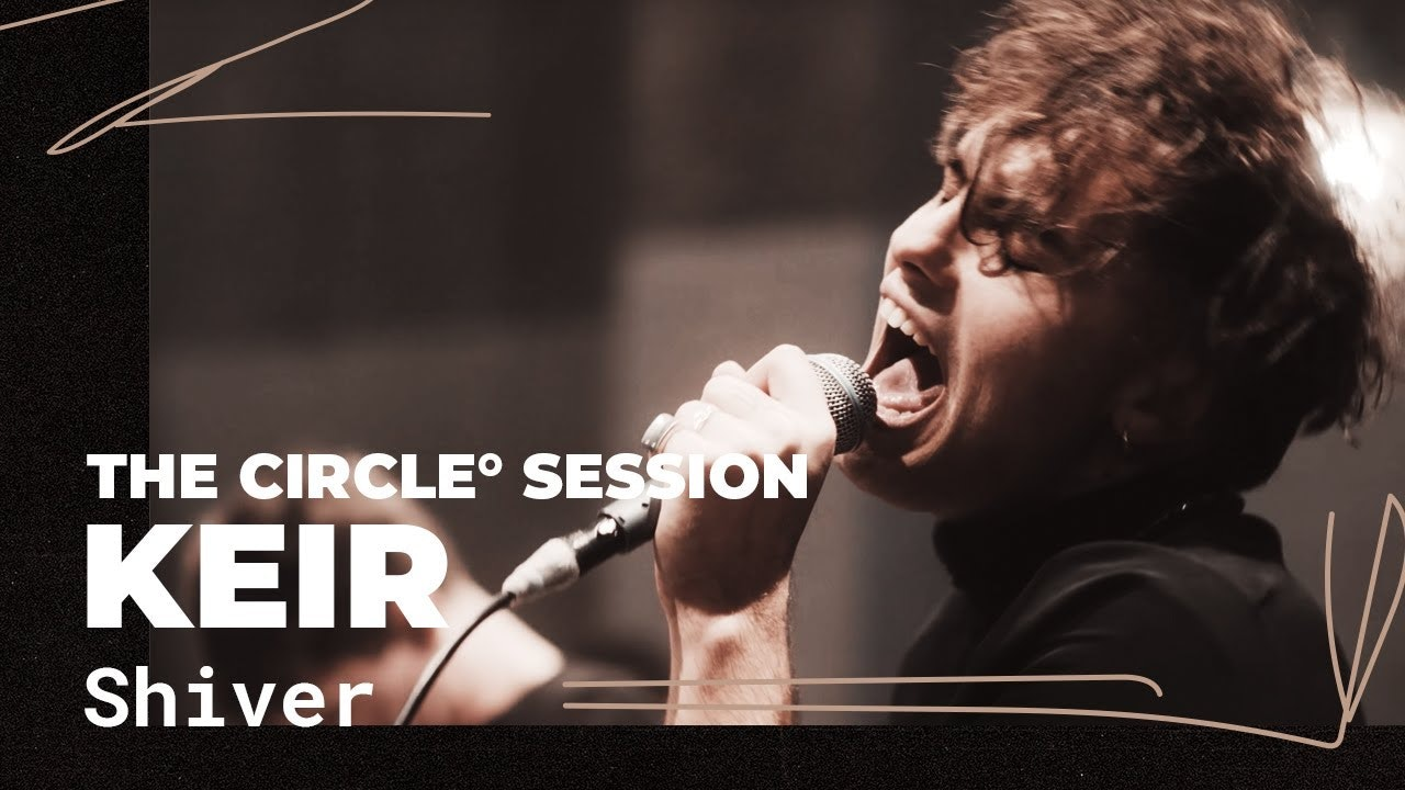 Keir - Shiver | The Circle° Sessions