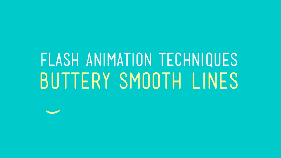 Flash Animation Techniques - Buttery Smooth Lines