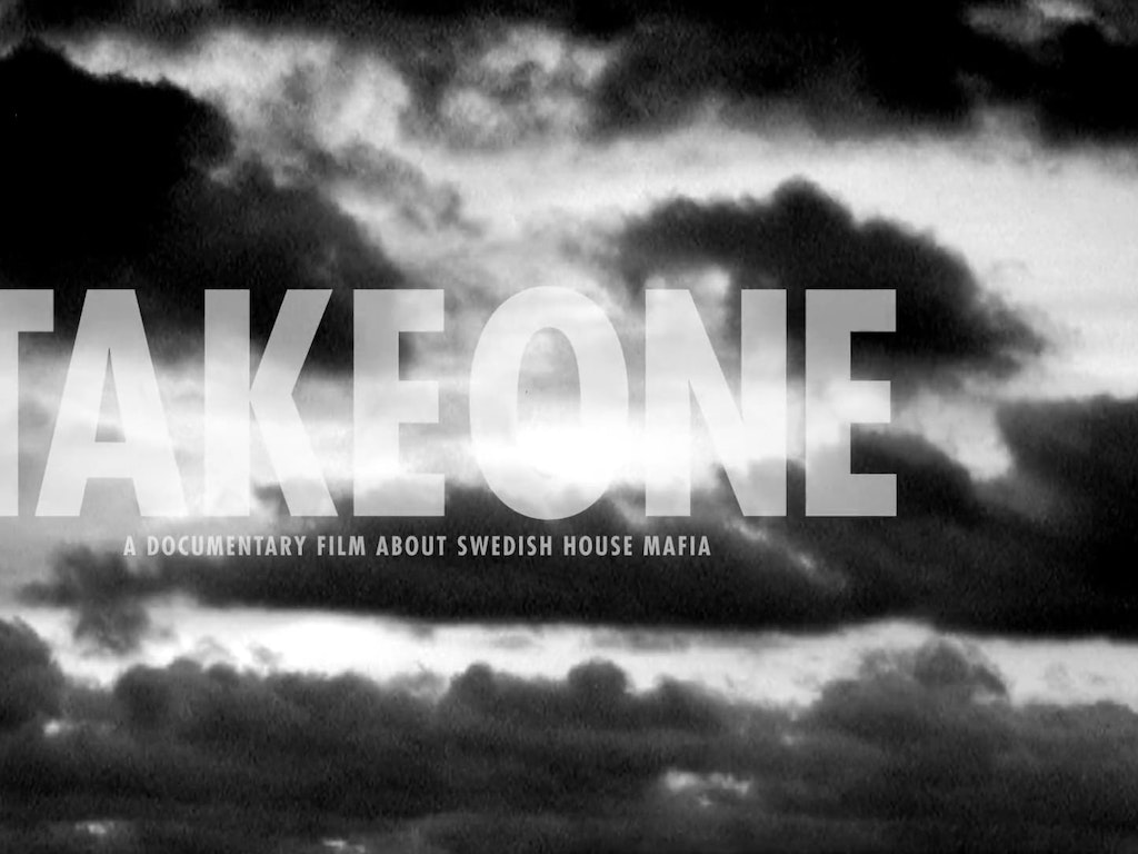 TAKE ONE - A DOCUMENTARY ABOUT SWEDISH HOUSE MAFIA