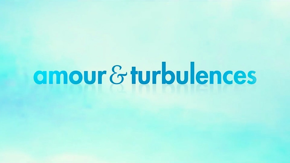 AMOUR & TURBULENCES - Film annonce