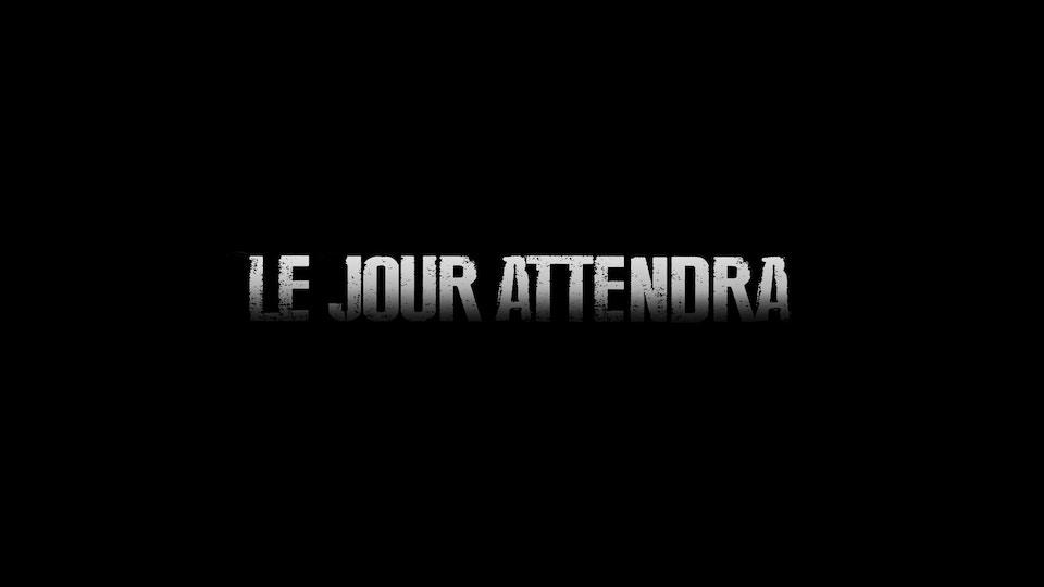 LE JOUR ATTENDRA - LGM Productions / Le Pacte