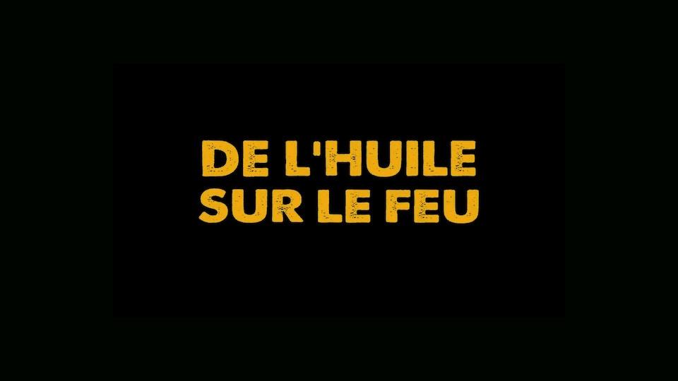 DE L'HUILE SUR LE FEU - Récifilms / UGC