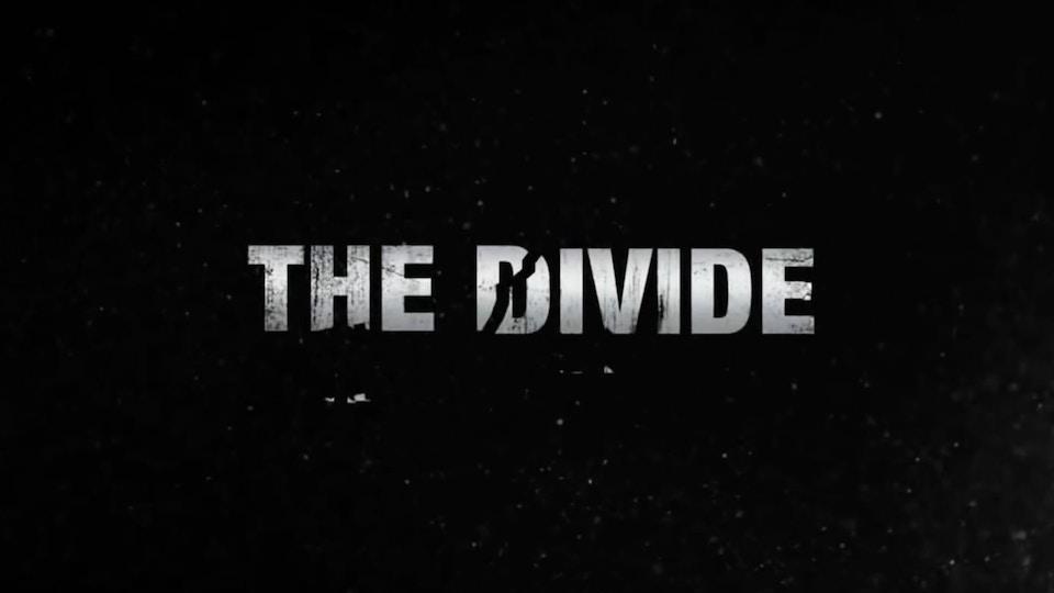 THE DIVIDE - Teaser