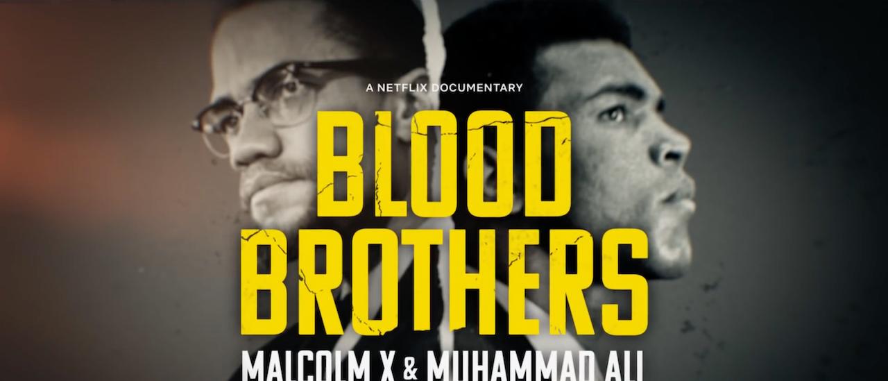 """Blood Brothers: Malcolm X & Muhammad Ali"""
