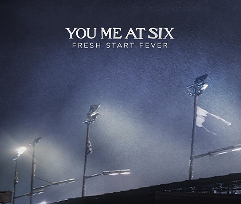 You Me At Six - 'Fresh Start Fever'