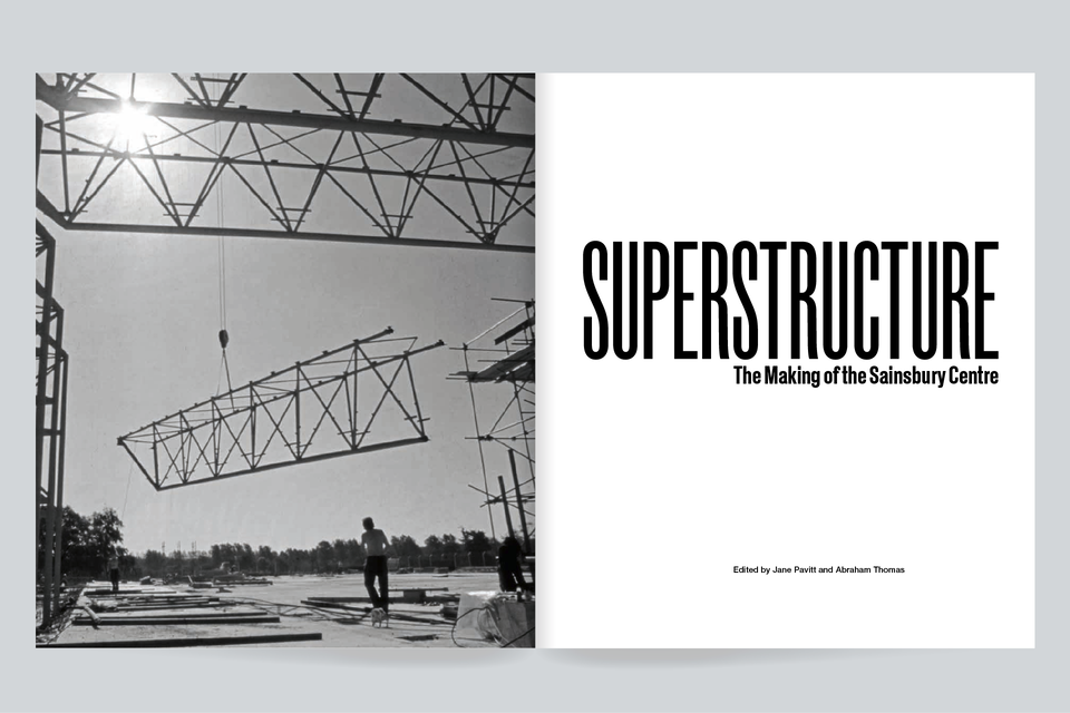 Superstructure: The Making of the Sainsbury Centre