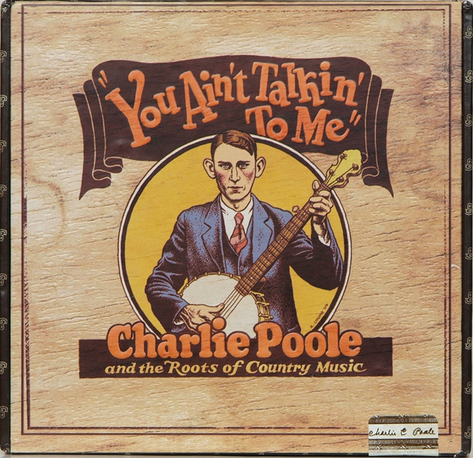 Grammy Nominated Charlie Poole You Ain't Talkin' To Me Box Set - Grammy nominated box set