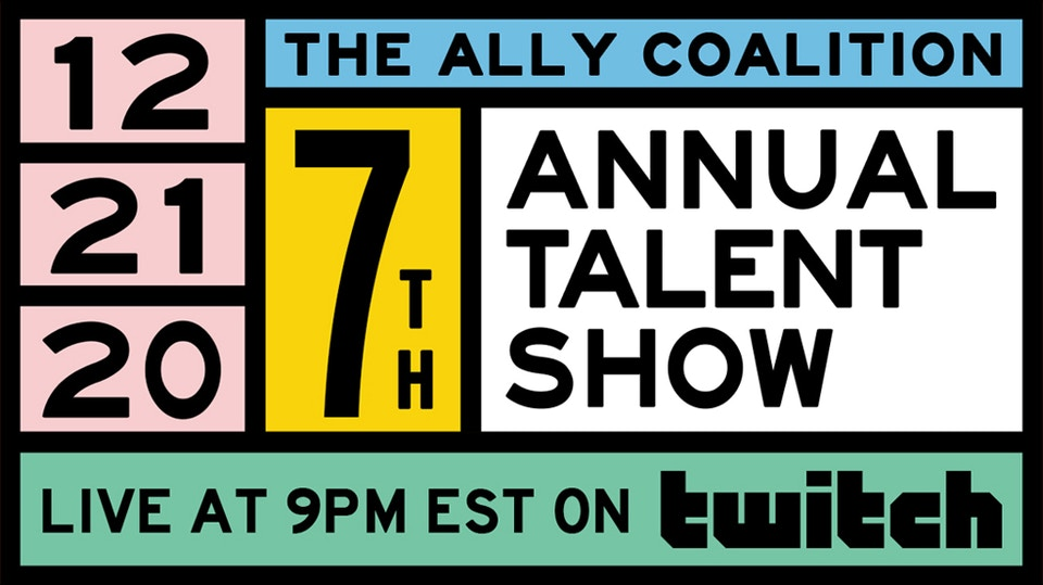The Ally Coalition Annual Talent Show 2020