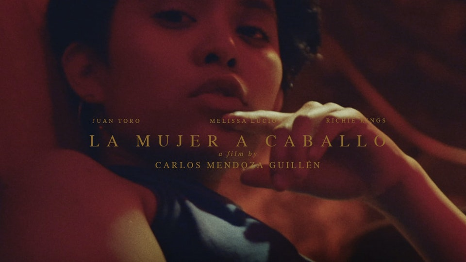 SHORT FILM, La Mujer a Caballo, MEL