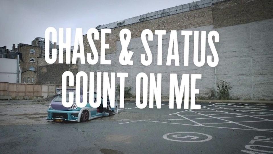 Chase & Status - Count On Me ft Moko