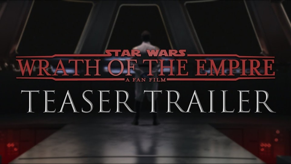 STAR WARS: WRATH OF THE EMPIRE   TEASER TRAILER   A Fan Film