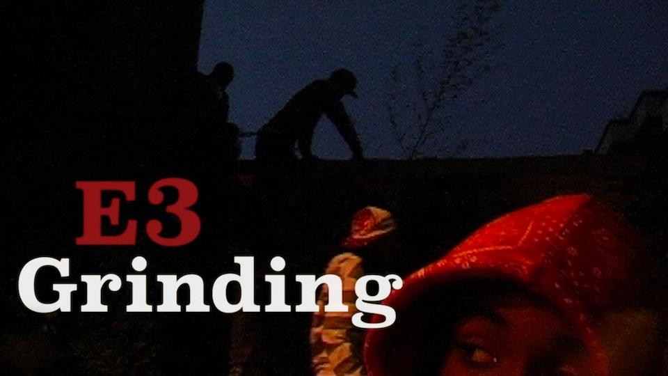 GRINDING E3