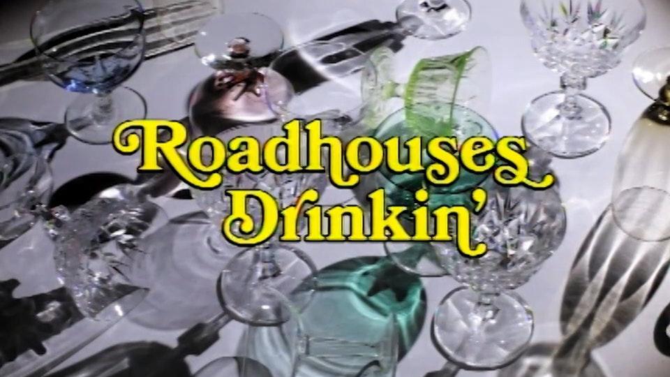 Roadhouses I Drinkin'