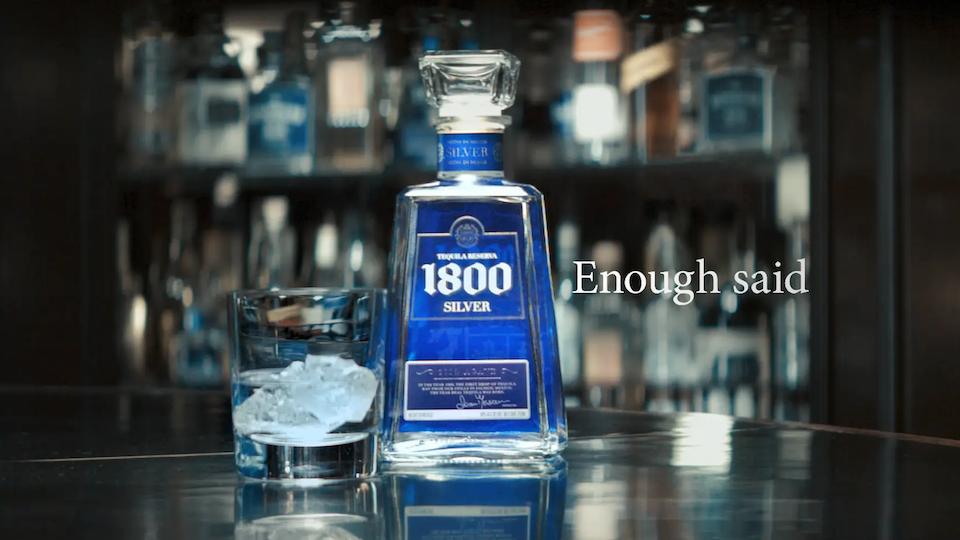 """1800 Tequila """"Enough Said"""""""