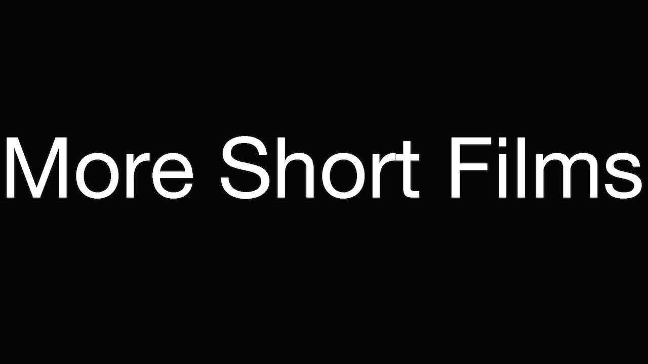 More Short Films