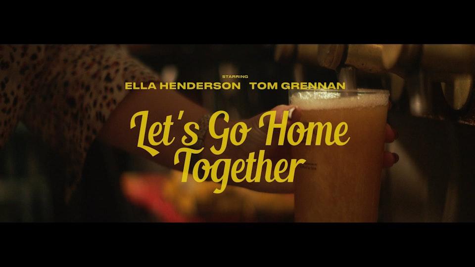 ELLA HENDERSON X TOM GRENNAN 'LETS GO HOME'