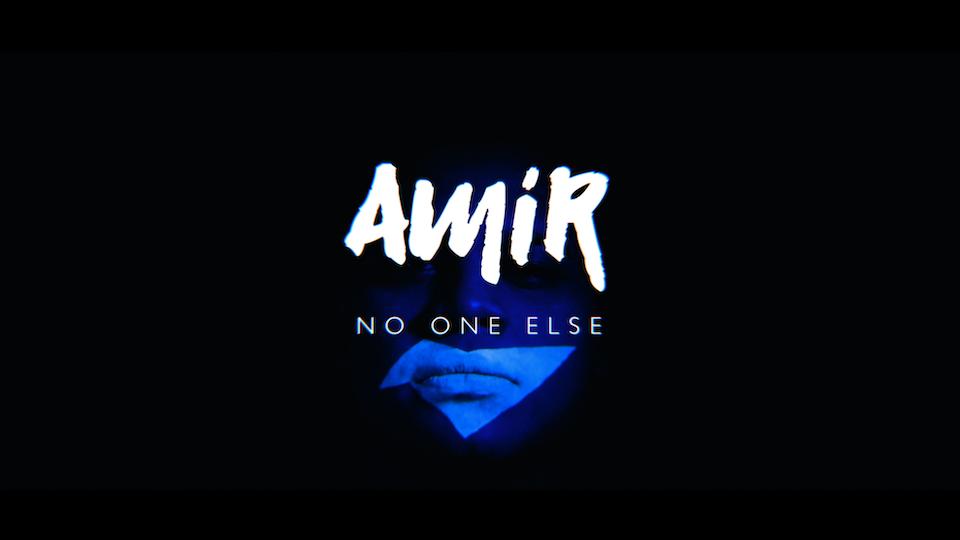 AMiR NO-ONE ELSE: MUSIC PROMO