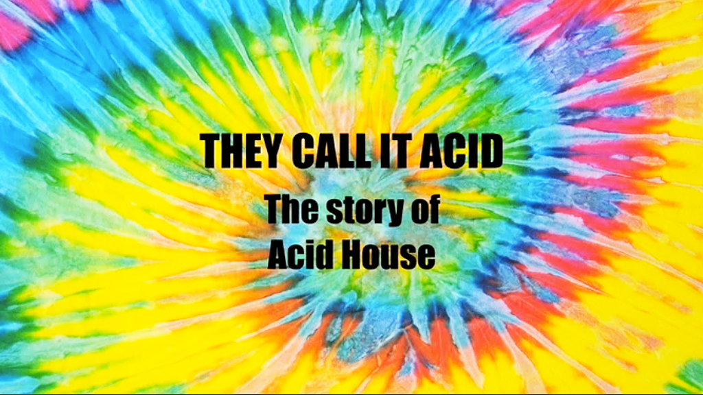 Feature Doco - THEY CALL IT ACID