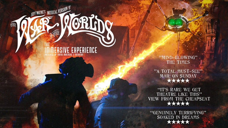 Jeff Wayne's The War of the Worlds - The Immersive Experience
