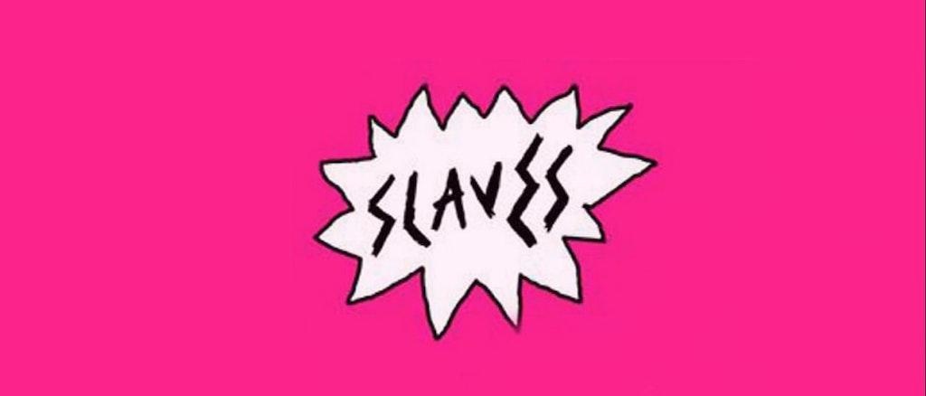 SLAVES - CHEER UP LONDON