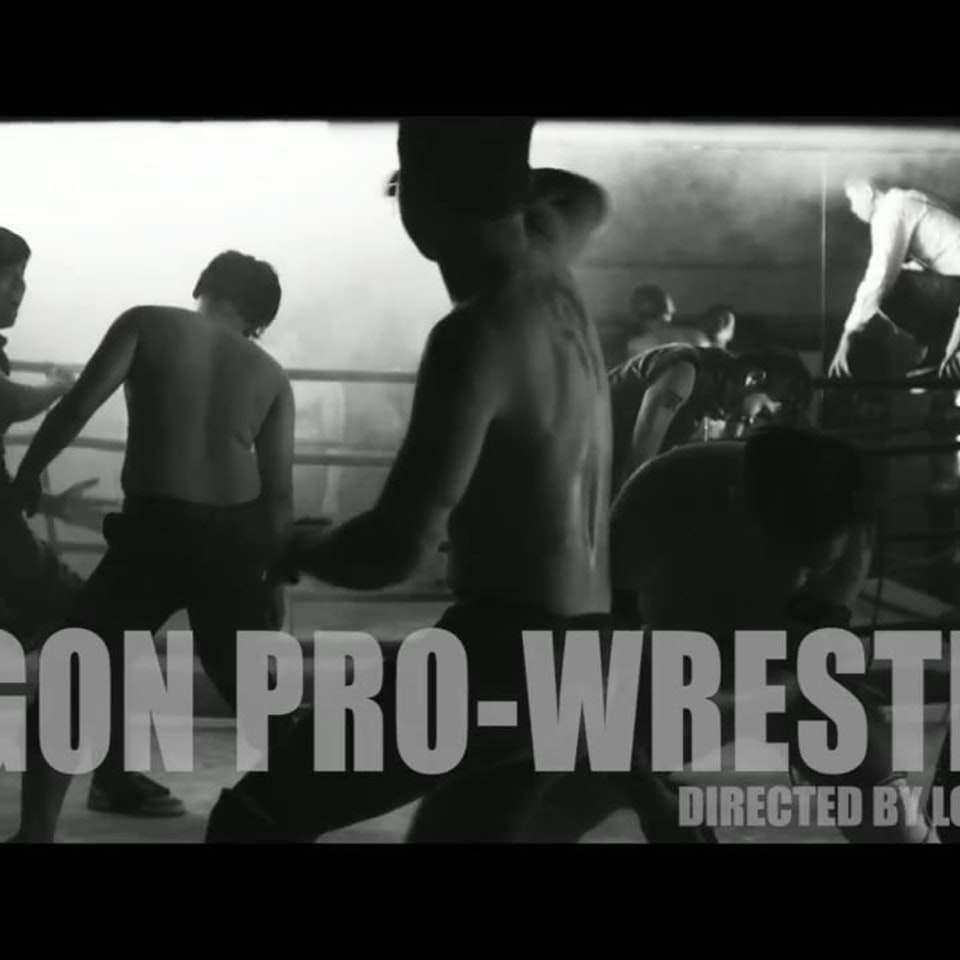 DIRECTOR: FILMS/TVC/VIRAL/MV Saigon Pro-Wrestling : viral video commercial