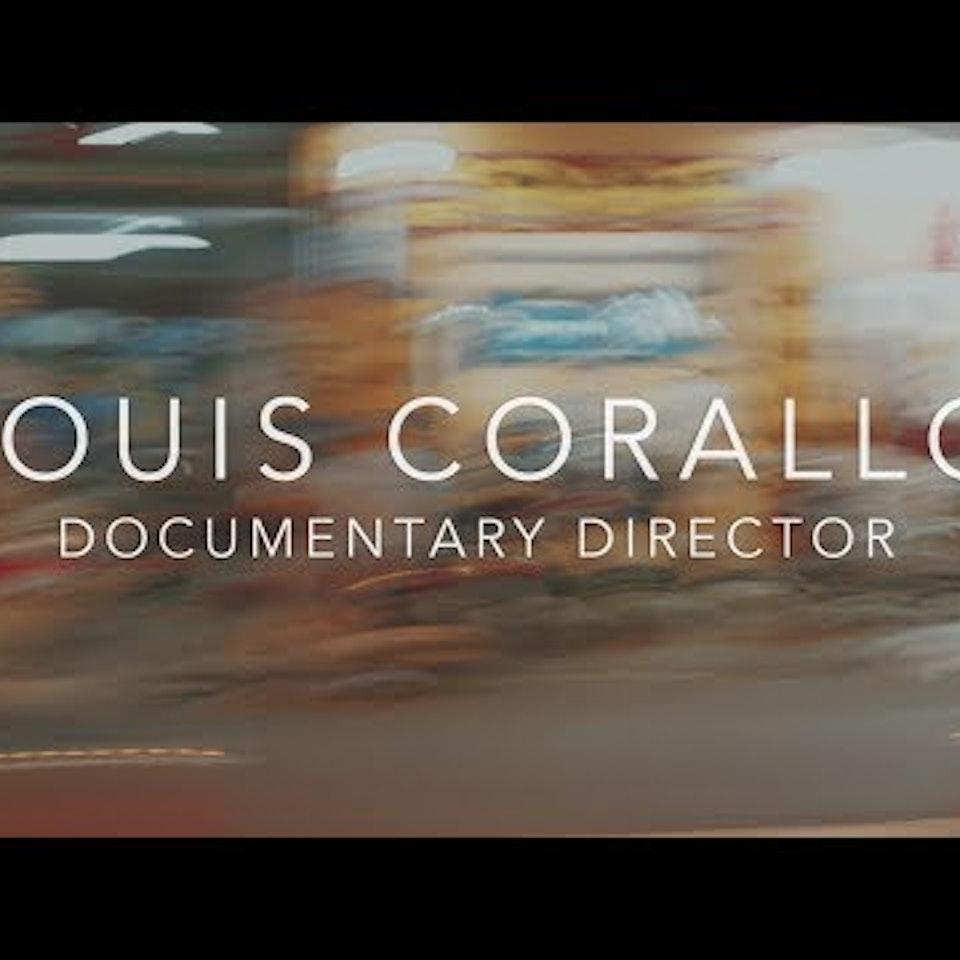 DIRECTOR: DOCUMENTARIES LOUIS CORALLO : DOCUMENTARY DIRECTOR SHOWREEL 2018