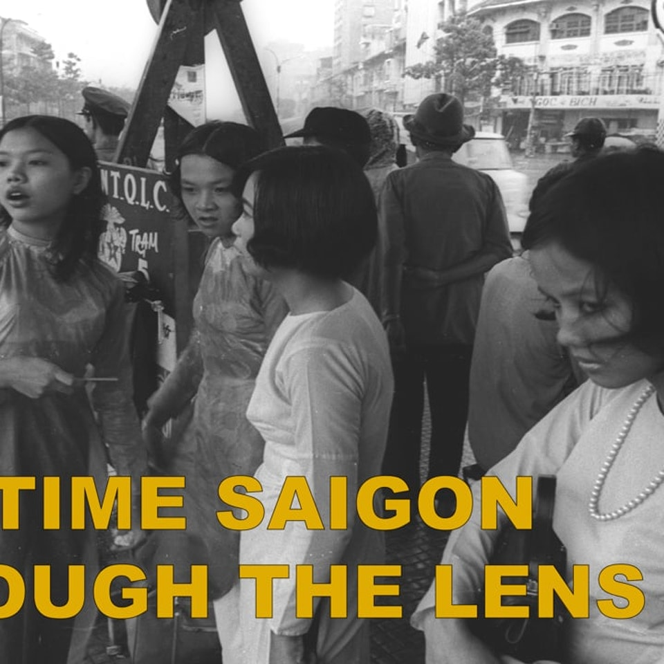 DIRECTOR: DOCUMENTARIES WARTIME SAIGON THROUGH THE LENS: trailer