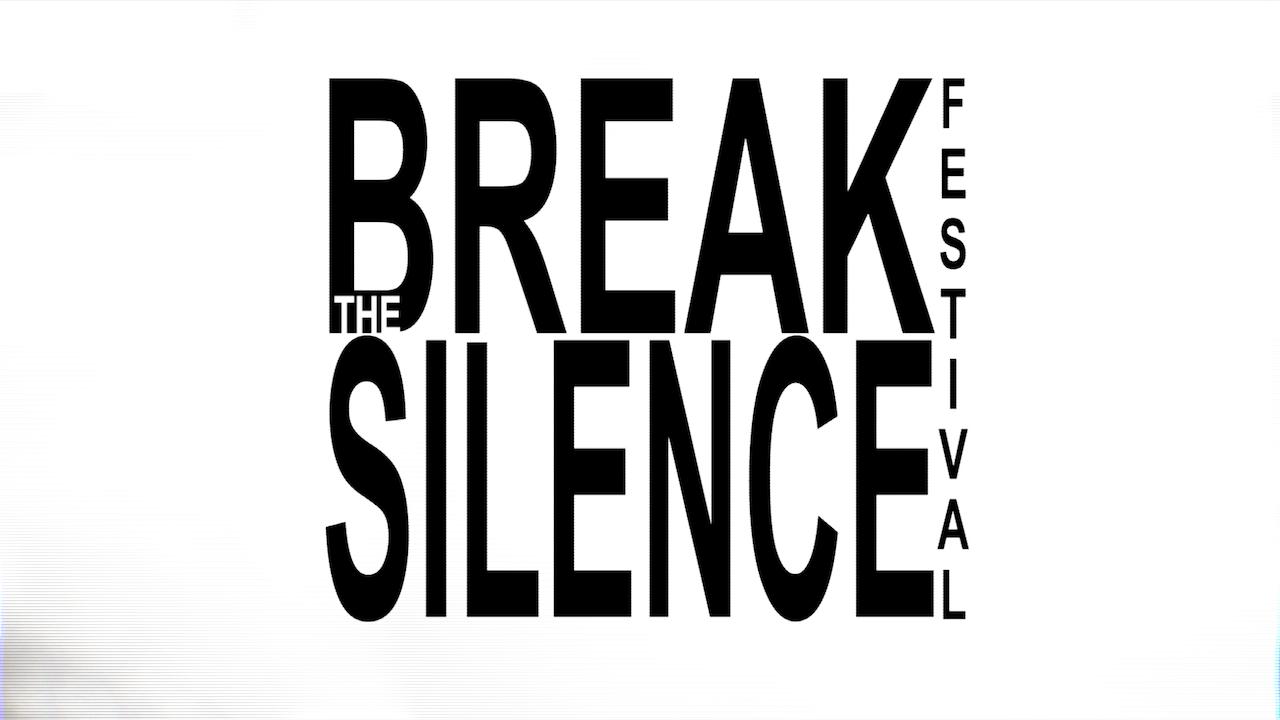 Break the Silence -
