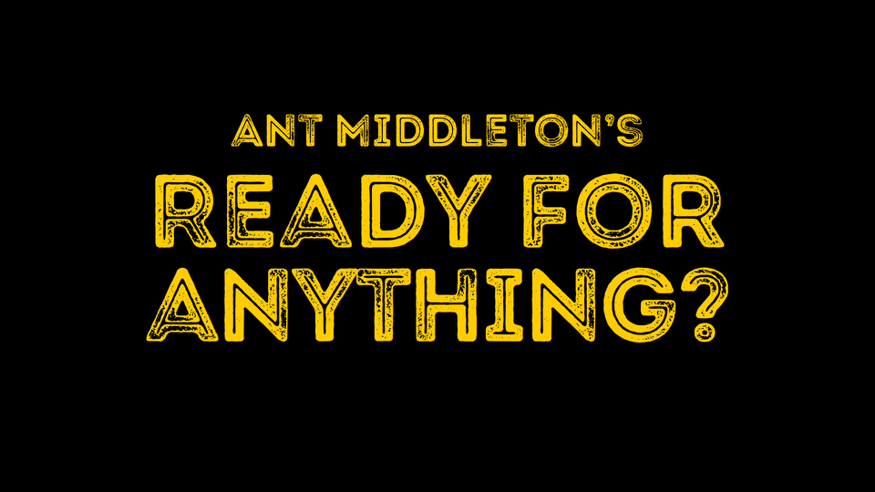 Ant Middleton's Ready for Anything -