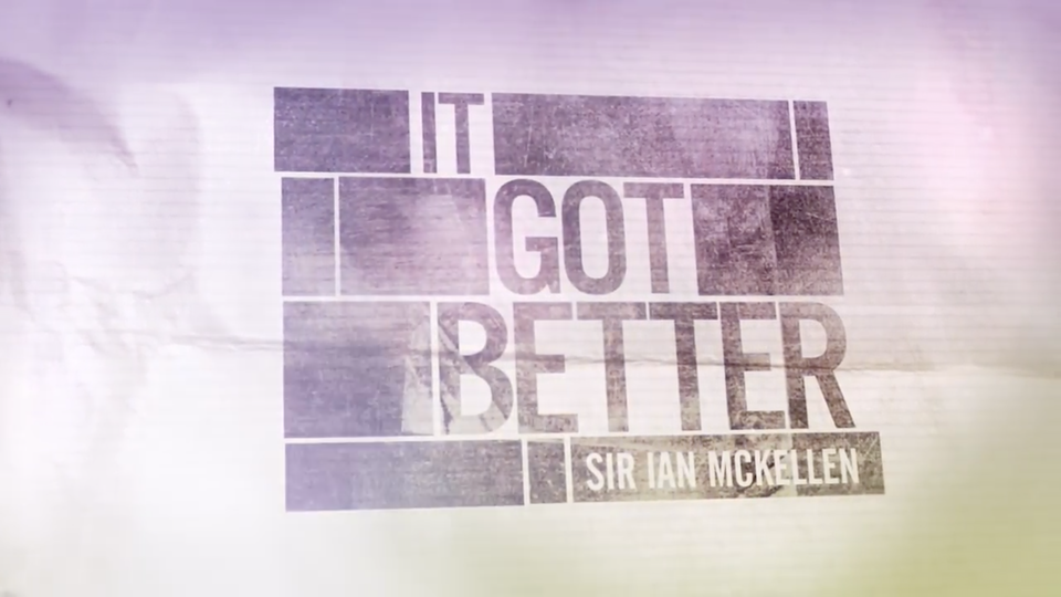 It Got Better Featuring Ian McKellen