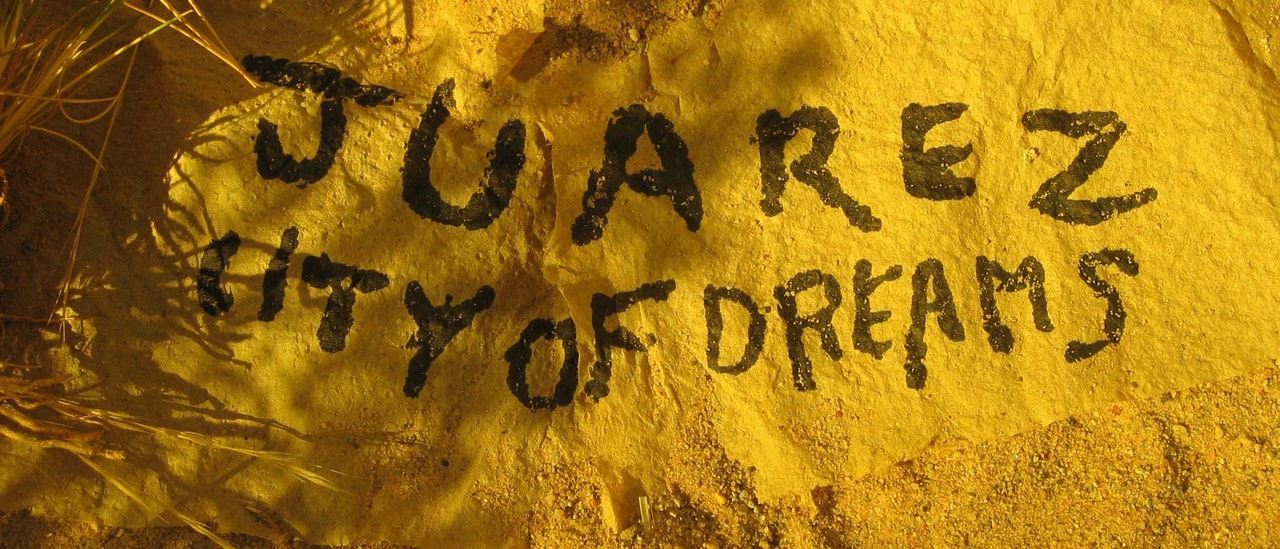 Juarez - City of Dreams