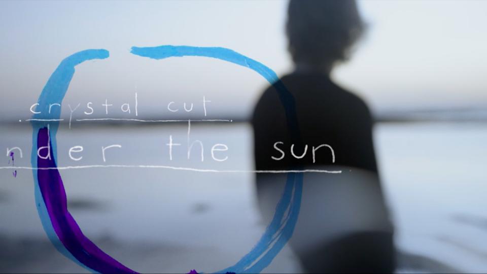"""Crystal Cut """"Under the Sun"""""""