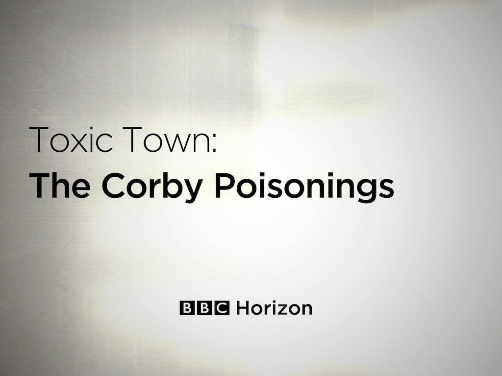 BBC Horizon. Toxic Town: The Corby Poisonings GFX