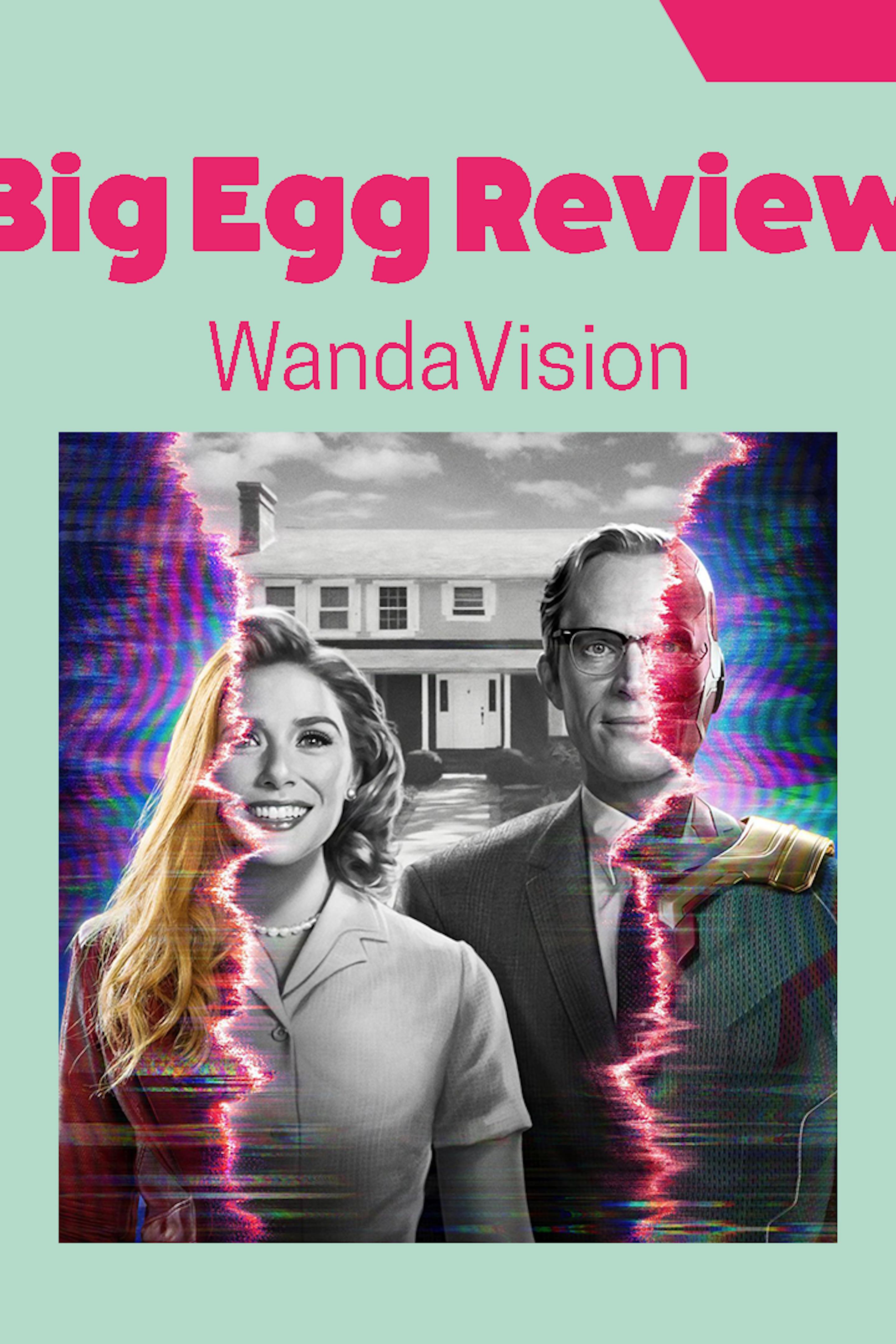 BIG EGG REVIEW: WandaVision