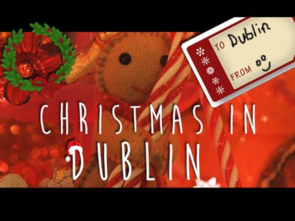 BABY IT'S COLD OUTSIDE - CHRISTMAS IN DUBLIN