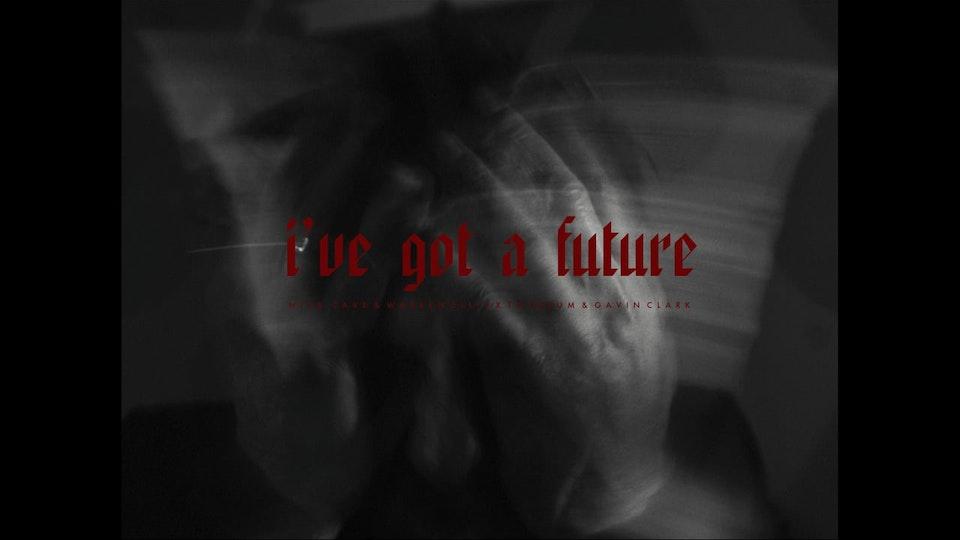 I've Got a Future - Nick Cave & Warren Ellis x Toydrum & Gavin Clark