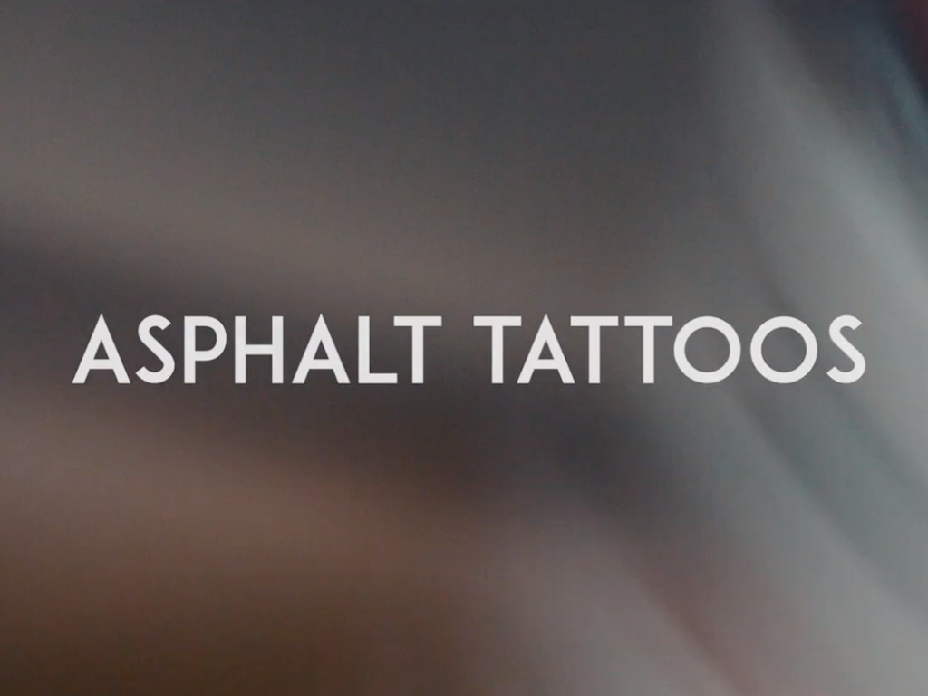 Asphalt Tattoos