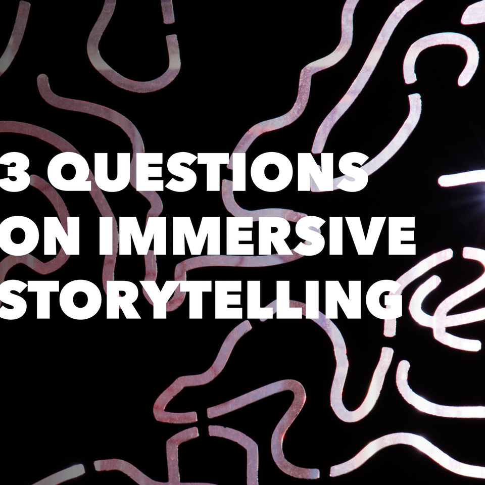 Jessica Kantor - 3 QUESTIONS ON IMMERSIVE STORYTELLING
