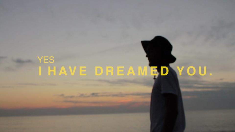 Yes, I Have dreamed you