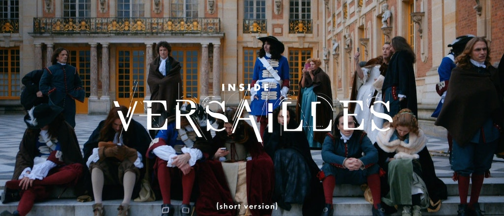 Inside Versailles (short version)