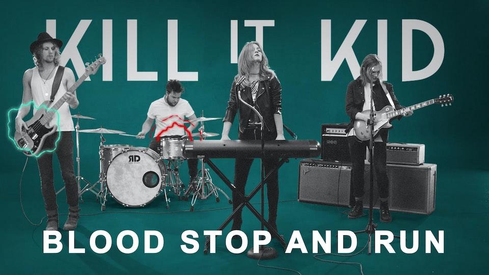 KILL IT KID | 'BLOOD STOP AND RUN'