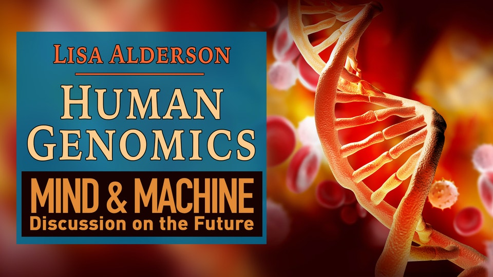 Genomics, Genomic Sequencing and Human Genome Medicine with Lisa Alderson