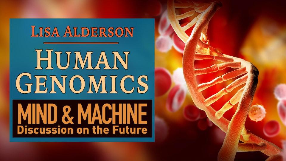 Genomics, Genomic Sequencing and Human Genome Medicine with Lisa Alderson