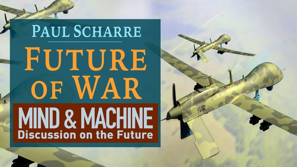 "The Future of War: AI + Autonomous Warfare with ""Army of None"" Author Paul Scharre 