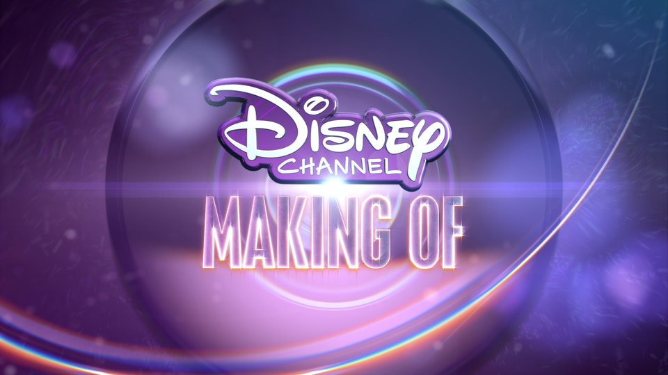DISNEY CHANNEL MAKING OF
