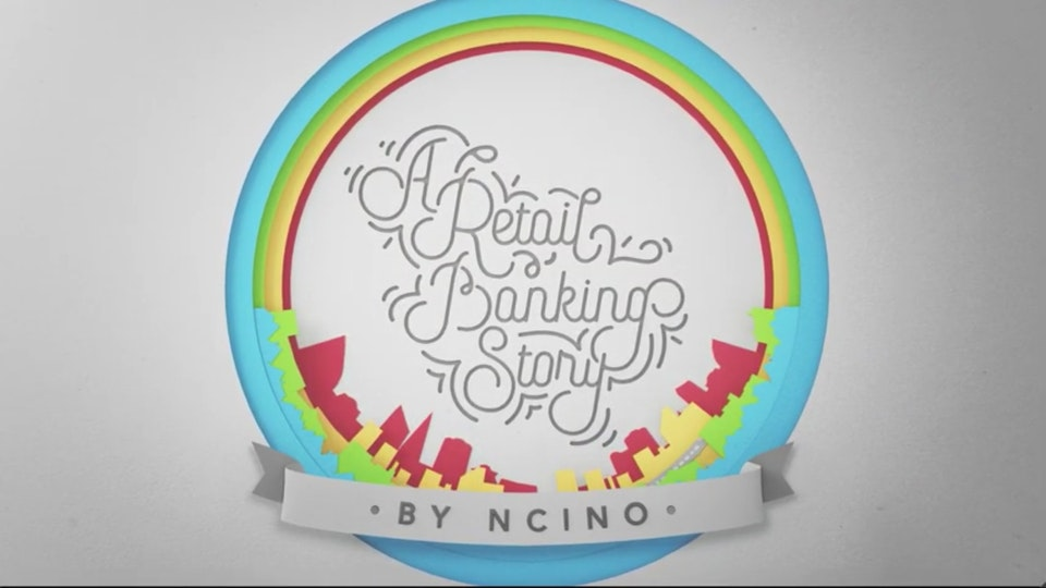 """""""A Retail Banking Story"""" - nCino"""