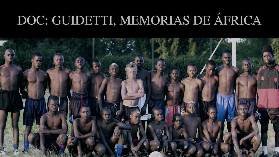 Destino Rusia 2018 HBO / DR2018 / DOC: GUIDETTI, MEMORIAS DE ÁFRICA (V. EUROPE)